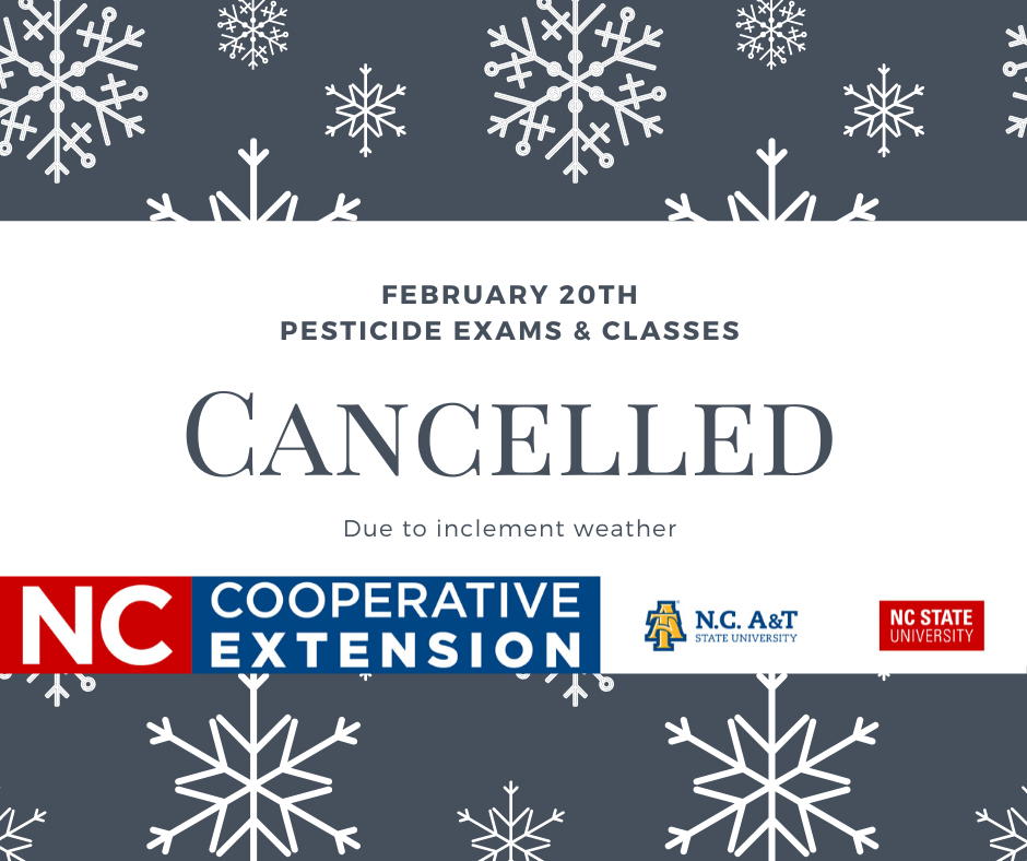 Graphic stating 2/20 Pesticide Classes/Exams cancelled due to inclement weather