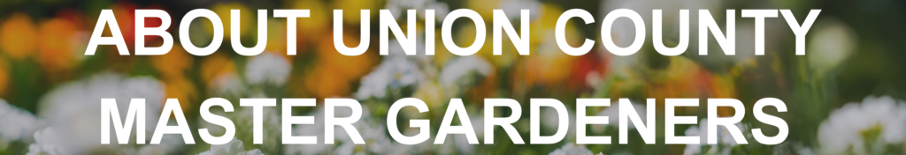 About Union County Master Gardeners