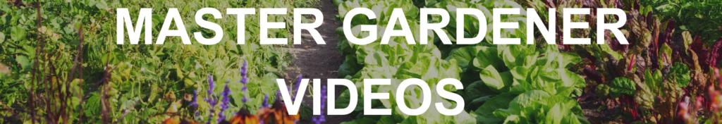Master Gardener Videos